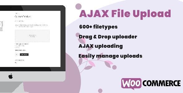 WooCommerce AJAX File Upload (600+ filetypes) 商品订单附加文件插件-创客云
