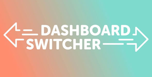 Dashboard Switcher – 自定义登陆欢迎页面WordPress插件 – v1.1.0
