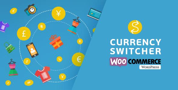 WooCommerce Currency Switcher 多货币切换插件 – v2.3.2