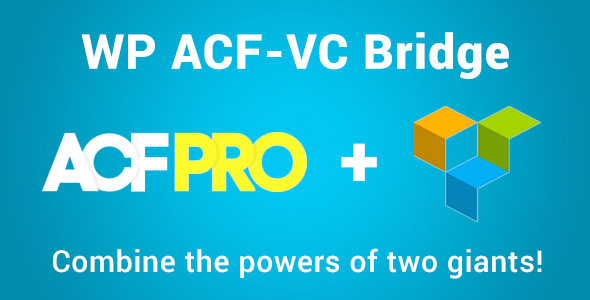 WP ACF-VC Bridge 高级自定义字段集成Visual Composer可视化插件 – v1.6.3