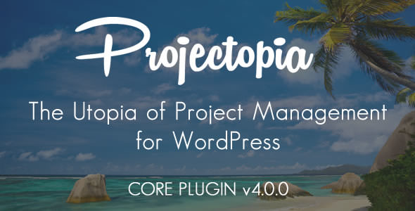 Projectopia WP Project Management 项目管理流程插件 – v4.3.8