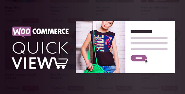 Woo Quick View – 交互式产品快速查看WooCommerce插件 – v1.6.3