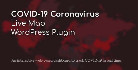 COVID-19 Coronavirus – 新型冠状肺炎全球感染人数实时地图WordPress插件 – v2.2.6.2