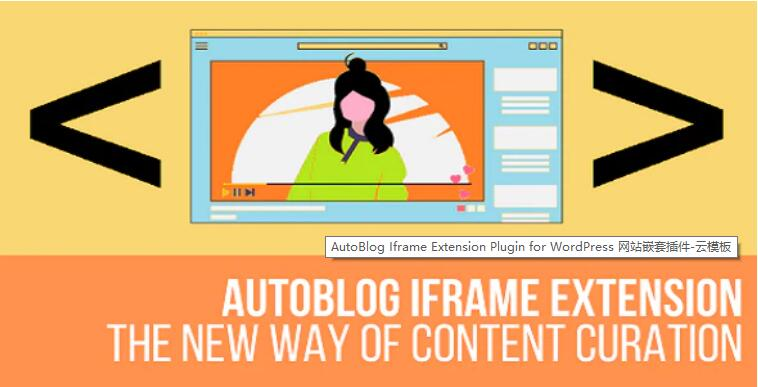 AutoBlog Iframe Extension Plugin for WordPress 网站嵌套插件 – v1.1.4